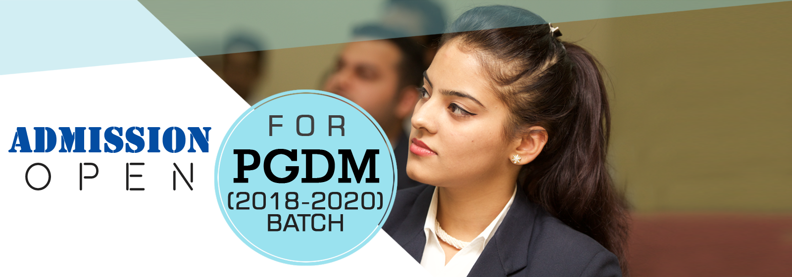 Admission Open for PGDM/MBA Batch 2018-2020, Best MBA college in Delhi/NCR