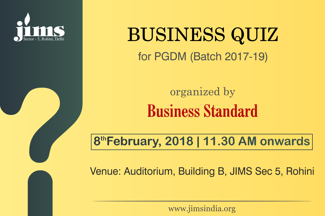 A written Business Quiz is being organized by Business Standard for PGDM Batch 2017-19 at JIMS Rohini