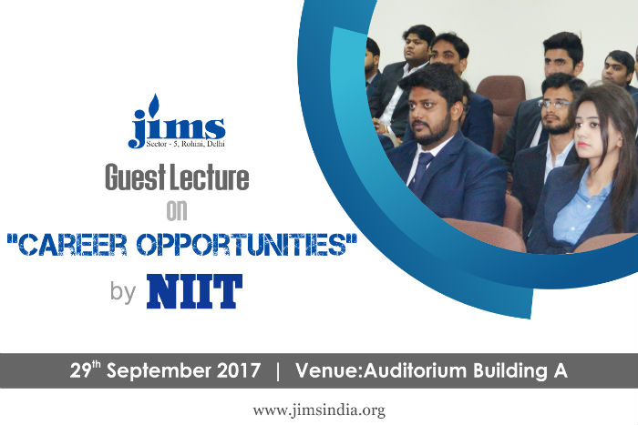 JIMS is organizing guest lecture session on Career Opportunities for BCA 1st year by NIIT on 29th September 2017.