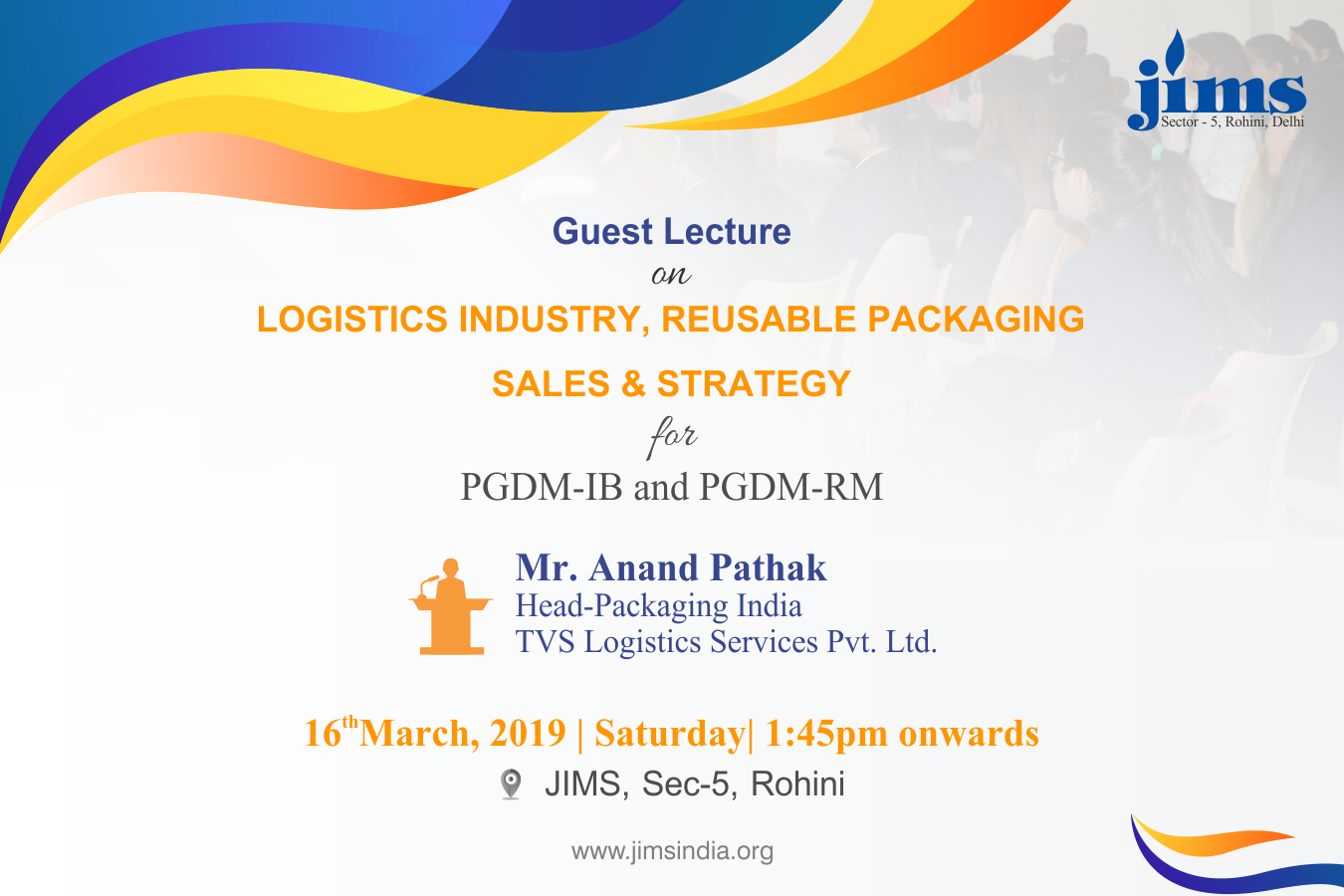 JIMS Rohini is organising Guest Lecture on  Logistics Industry, reusable packaging & Sales and strategy for PGDM - IB and PGDM - RM Students