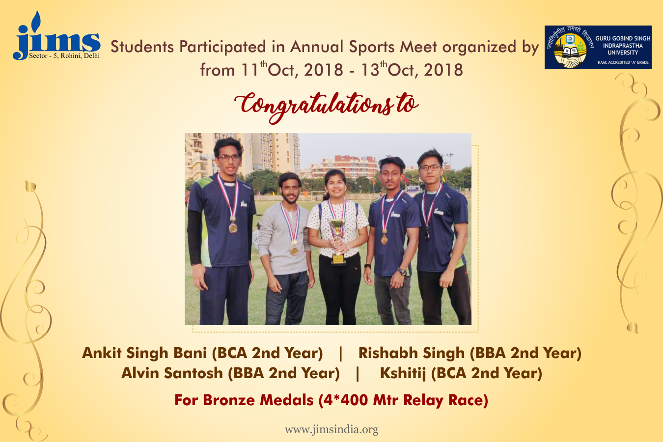 JIMS Rohini congratulate Ankit Singh Bani (BCA 2nd Year), Rishabh Singh (BBA 2nd Year), Alvin Santosh (BBA 2nd Year) and Kshitij (BCA 2nd Year) - Bronze medals (4*400 Mtr Relay Race)