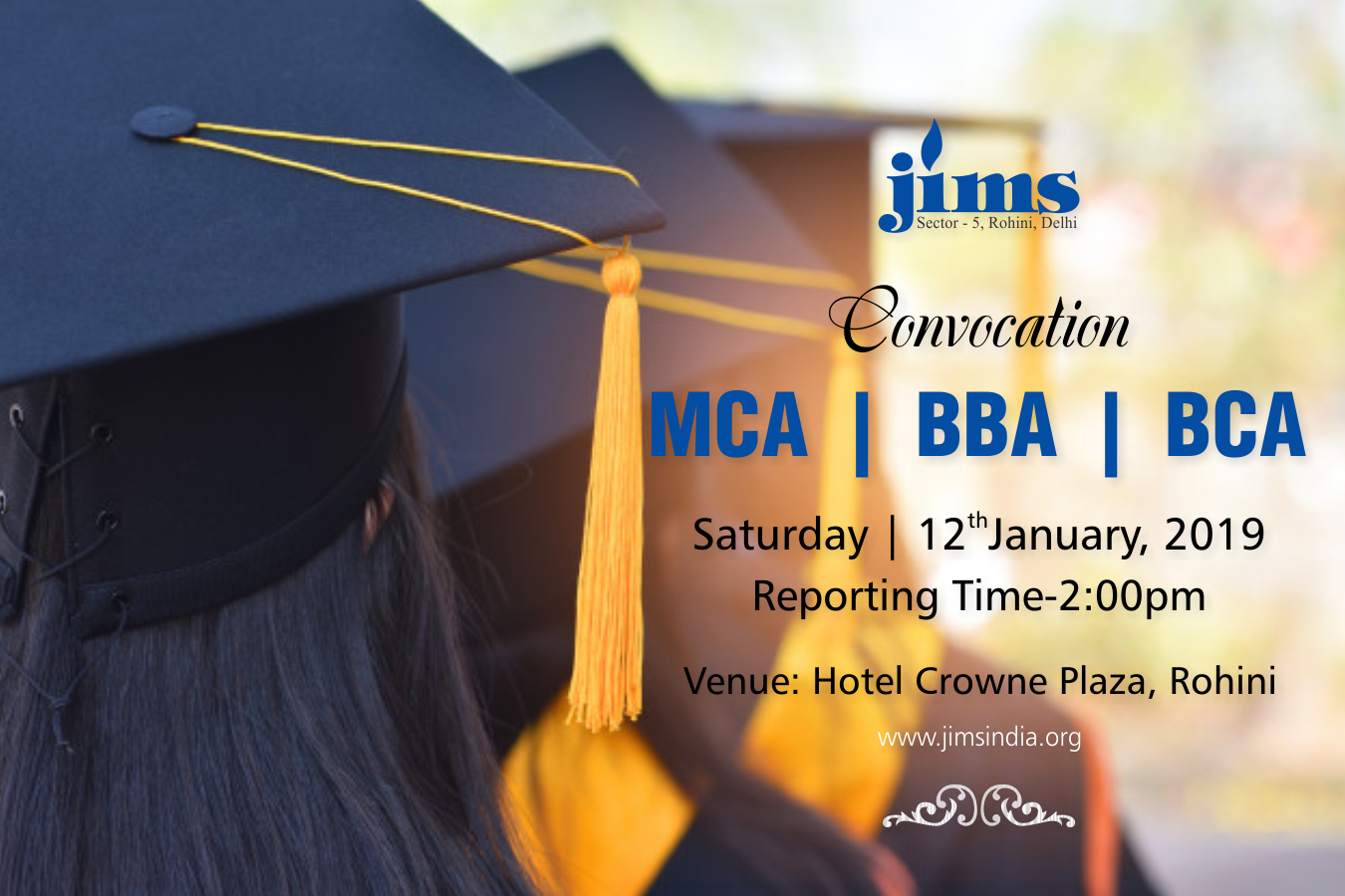 Convocation for MCA, BBA & BCA Batch 2015-2018 on Saturday, 12th January, 2019 2:00 PM Onwards