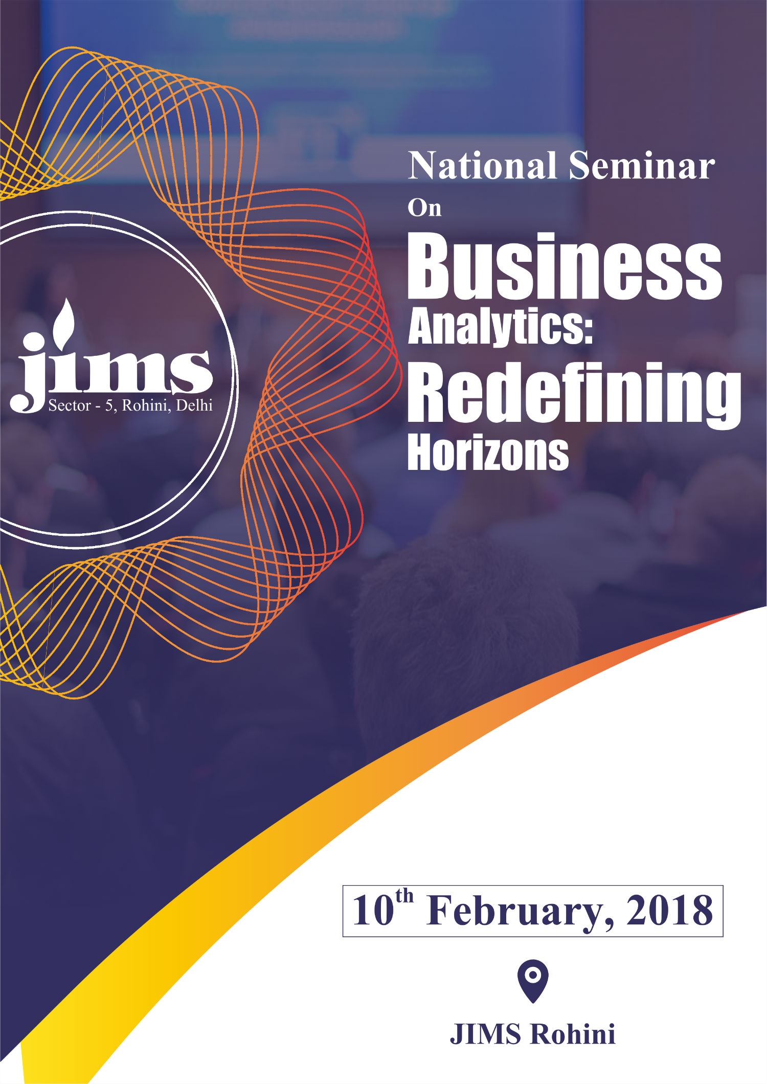 JIMS is organizing a NATIONAL SEMINAR On Business Analytics Redefining Horizons