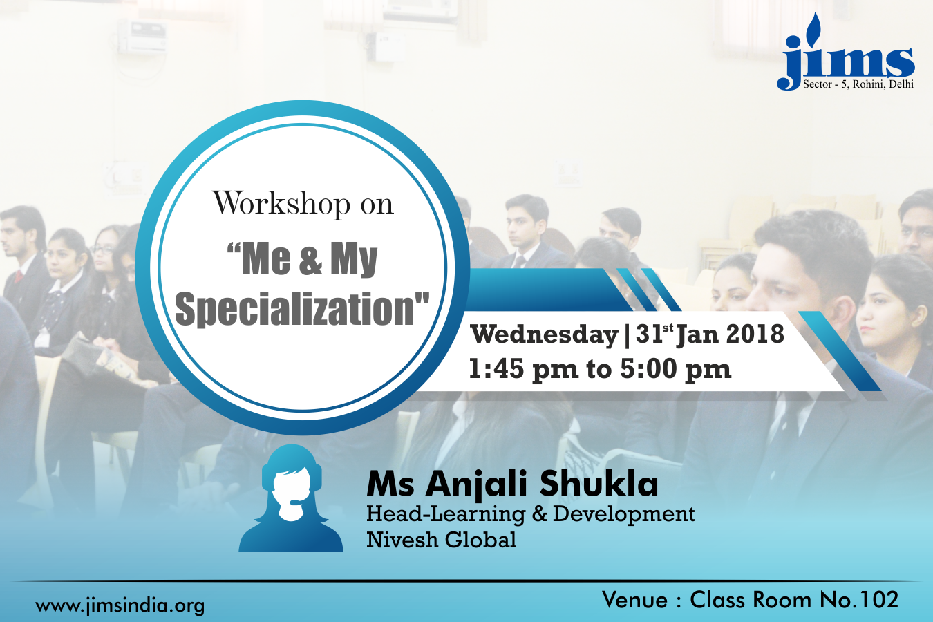 JIMS is organizing a workshop on Me and My Specialisation