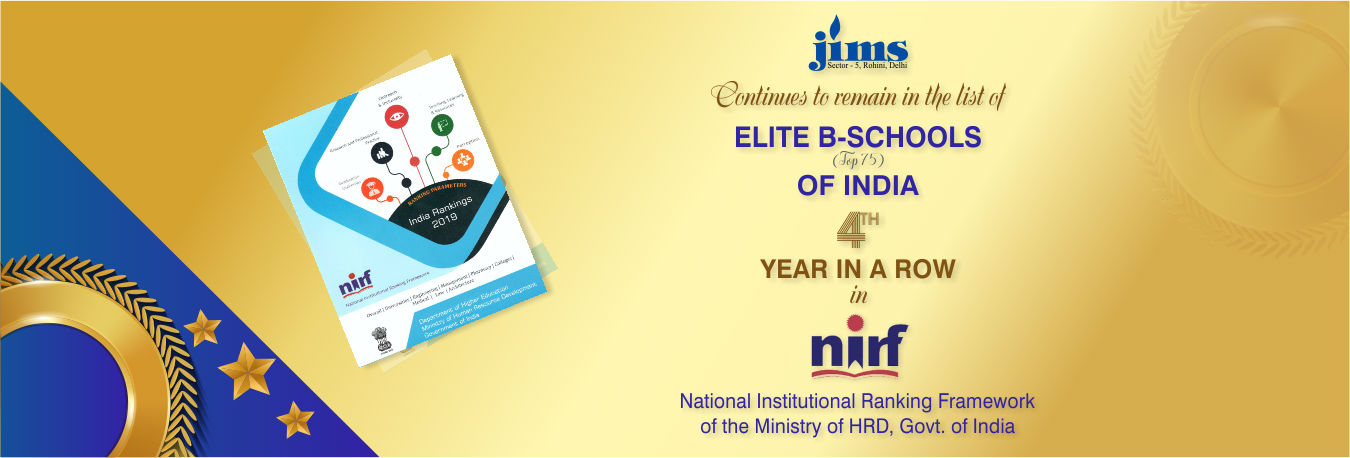 JIMS continues to remain in the list of ELITE B-SCHOOLS (Top 75) of India for the 4th year in a row in National Institutional Ranking Framework (NIRF) 2019 of the Ministry of HRD, Govt. of India.